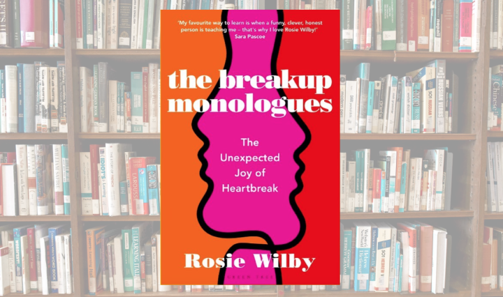 the breakup monologues by rosie wilby review